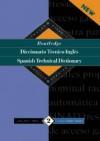 Routledge Spanish Technical Dictionary = Diccionario Tčnico Inglš - Routledge