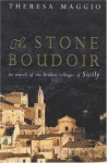 Stone Boudoir: In Search of the Hidden Villages of Sicily - Theresa Maggio