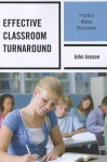 Effective Classroom Turnaround: Practice Makes Permanent - John Jensen