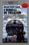 I ribelli di Treason - Orson Scott Card, Annarita Guarnieri