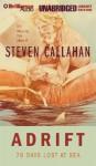 Adrift: 76 Days Lost at Sea - Steven Callahan
