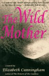 The Wild Mother - Elizabeth Cunningham