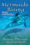 Mermaids Rising: Why Fins Are the New Fangs - Brenda Peterson