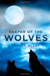 Keeper of the Wolves - Cheree Alsop