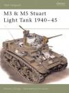 M3 & M5 Stuart Light Tank 1940-45 - Steven J. Zaloga