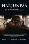 Harjunpää ja kiusantekijät - Matti Yrjänä Joensuu
