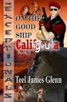 On The Good Ship Caligula - Teel James Glenn