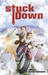 Stuck Down - Eileen Rosenbloom, Andrew Karre