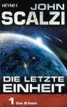 Die letzte Einheit, - Episode 1: Das B-Team (German Edition) - John Scalzi, Bernhard Kempen