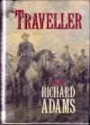 Traveller : A Novel - Richard Adams