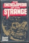 Encyclopedia of the Strange - Daniel Cohen