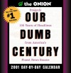 NOT A BOOK: The Onion's Our Dumb Century 2001 Day-by-Day Calendar (The Onion) - NOT A BOOK