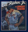 The Longest Season - Cal Ripken Jr., Ron Mazellan