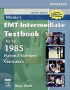 Workbook for Mosby's EMT-Intermediate Textbook for the 1985 National Standard Curriculum - Revised Edition: With 2005 Ecc Guidelines - Bruce R. Shade