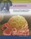 Leukemia: Current and Emerging Trends in Detection and Treatment - Daniel E. Harmon
