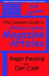 The Complete Guide To Writing & Selling Magazine Articles - Second Edition - Peggy Fielding, Dan Case