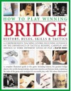 How to Play Winning Bridge: History, Rules, Skills & Tactics - David Bird