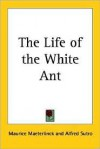 The Life of the White Ant - Maurice Maeterlinck