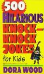 500 Hilarious Knock-Knock Jokes for Kids - Matthew Sartwell, Lynne Mazza