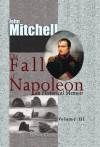 The Fall Of Napoleon: An Historical Memoir. Volume 3 - John Mitchell