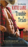 Trouble in Texas - Katie Lane