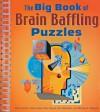 The Big Book of Brain Baffling Puzzles - Olivia Carlton, Paul Sloane, Peter Scher, Des MacHale, Michael A. DiSpezio