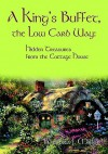A King's Buffet, the Low Carb Way: Hidden Treasures from the Cottage House - Barbara J. Miller