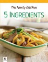 The Family Kitchen - 5 Ingredients - Hinkler Books
