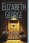 Just One Evil Act: A Lynley Novel - Elizabeth George