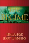 The Regime : Evil Advances : Before They Were Left Behind - Tim LaHaye, Jerry B. Jenkins