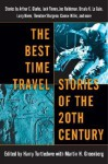 The Best Time Travel Stories of the 20th Century - Larry Niven, Henry Kuttner, Connie Willis, Ray Bradbury, Charles Sheffield, John Kessel, Nancy Kress, Jack Dann, Theodore Sturgeon, Poul Anderson, Joe Haldeman, Harry Turtledove, Martin H. Greenberg, Richard Matheson, Jack Finney, R.A. Lafferty, Robert Silverberg, L. Spra