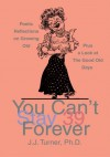 You Can't Stay 39 Forever - John Turner