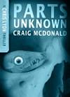 Parts Unknown (A Chris Lyon Thriller) - Craig McDonald