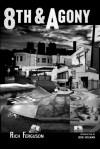 8th & Agony - Rich Ferguson
