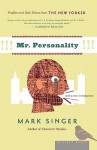 Mr. Personality: Profiles and Talk Pieces from The New Yorker - Mark Singer
