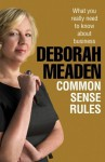 Common Sense Rules: What you really need to know about business - Deborah Meaden