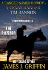 A Ranger Named Rowdy - A Texas Ranger Tim Bannon Story - The Blizzard - James J. Griffin