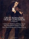 Great Romantic Violin Concertos in Full Score (Dover Music Scores) - Various, Ludwig van Beethoven, Pyotr Ilyich Tchaikovsky, Felix Mendelssohn