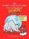 Worst Case Scenario Survival Handbook: Extreme Junior Edition - David Borgenicht, Justin Heimberg, Robin Epstein