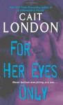 For Her Eyes Only (Psychic Triplet Trilogy, #3) - Cait London