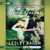 Good Graces: A Novel - Lesley Kagen