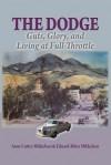 The Dodge: Guts, Glory and Living at Full-Throttle - Anne Cutter Mikkelsen, Eduard Alden Mikkelsen