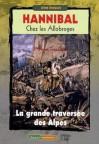Hannibal Chez Les Allobroges : 218 Avant Jésus-Christ La Grande Traversée Des Alpes - Aimé Bocquet, Christian Goudineau