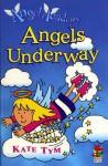 Angel Academy: Angels Underway - Kate Tym
