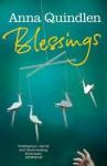 Blessings. Anna Quindlen - Anna Quindlen