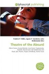 Theatre of the Absurd - Frederic P. Miller, Agnes F. Vandome, John McBrewster