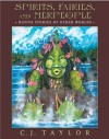 Spirits, Fairies, and Merpeople: Native Stories of Other Worlds - Carrie J. Taylor