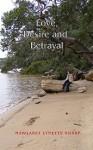 Love, Desire and Betrayal - Margaret Lynette Sharp, Ronald William Sharp
