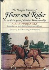 The Complete Training of Horse and Rider - Alois Podhajsky, Prince Bernhard Of The Netherlands