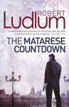 The Matarese Countdown (Matarese, #2) - Robert Ludlum